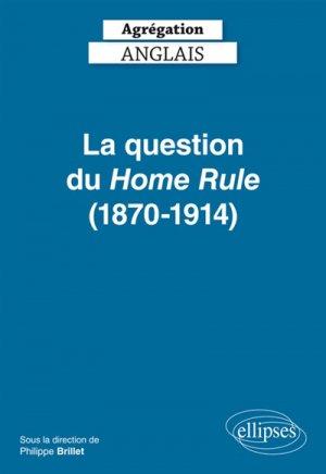 La question du Home Rule (1870-1914) - ellipses - 9782340027565