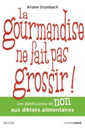 La gourmandise ne fait pas grossir !-carnets nord-9782355362187