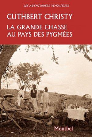 La grande chasse au pays des pygmées-montbel-9782356531384