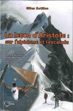 La leçon d'Aristote : sur l'alpinisme et l'escalade-du fournel-9782361420918