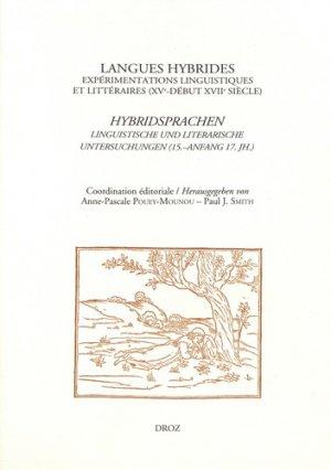 Langues hybrides : expérimentations linguistiques et littéraires (XVe-début XVIIe siècle) - droz - 9782600059053
