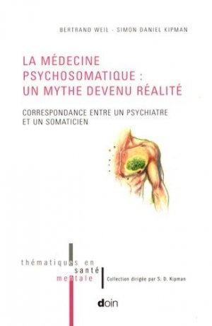 La médecine psychosomatique : un mythe devenu réalité - doin - 9782704012596
