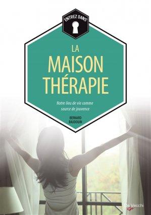 La maison-thérapie : notre lieu de vie comme source de jouvence-de vecchi-9782732899374