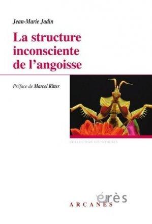 La structure inconsciente de l'angoisse-eres-9782749255675