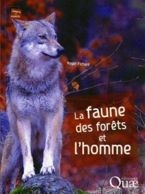 La faune des forêts et l'homme - quae  - 9782759209293