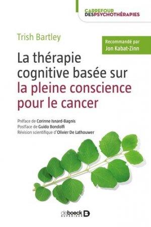La thérapie cognitive basée sur la pleine concience pour le cancer - de boeck superieur - 9782807302709