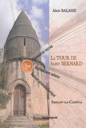 La tour de Saint-Bernard, Sarlat-la-Canéda - du cosmogone - 9782810301706