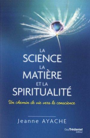 La science, la matière, et la spiritualité-guy trédaniel-9782813220479