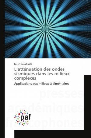 L'atténuation des ondes sismiques dans les milieux complexes-presses académiques francophones-9783838175621