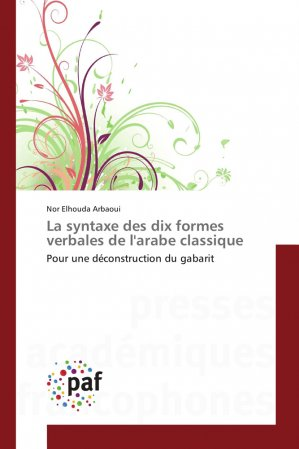 La syntaxe des dix formes verbales de l'arabe classique-presses académiques francophones-9783838179506