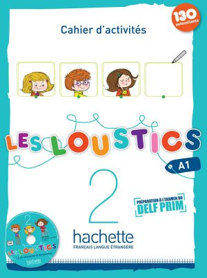 Les Loustics 2 A1 - Cahier d'activités (130 autocollants) + CD audio-hachette-9782011559067