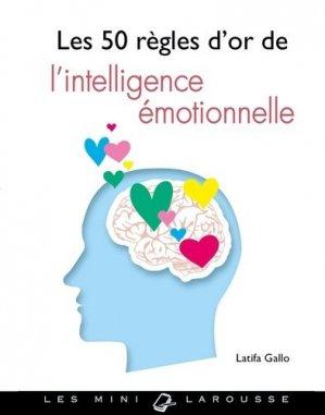Les 50 règles d'or de l'intelligence émotionnelle - larousse - 9782035925541