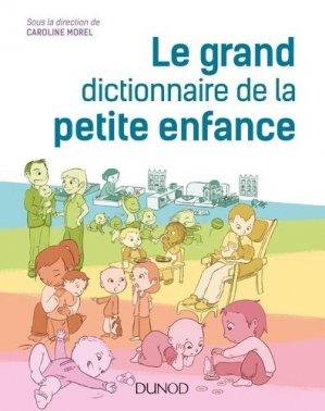 Le grand dictionnaire de la petite enfance-dunod-9782100779871