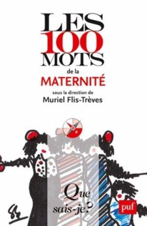 Les 100 mots de la maternité - puf - 9782130625711
