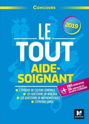 Le Tout Aide-Soignant - Concours AS - 2019 - foucher - 9782216153282