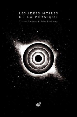 Les Idées noires de la physique - les belles lettres - 9782251445908