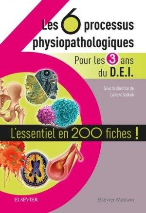 Les 6 processus physiopathologiques - Pour les 3 ans du D.E.I-elsevier / masson-9782294752957