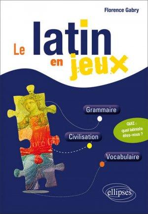Le latin en jeux - ellipses - 9782340005082