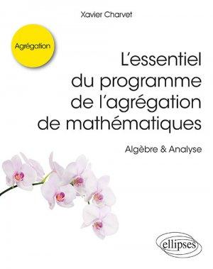 L'essentiel du programme de l'agrégation de mathématiques-ellipses-9782340030176