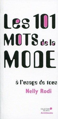 Les 101 mots de la mode à l'usage de tous - archibooks - 9782357331921