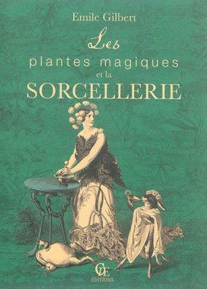 Les plantes magiques et la sorcellerie - cpe - 9782365724364