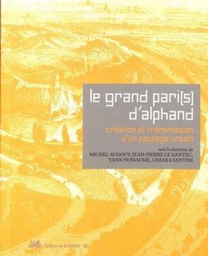 Le Grand Pari(s) d'Alphand : création et transmission d'un paysage urbain -  - 9782375560051
