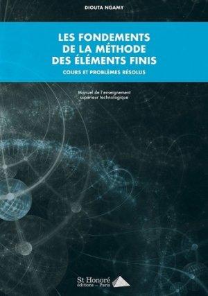 Les fondements de la méthode des éléments finis. Cours et problèmes résolus-Saint Honoré-9782407011605