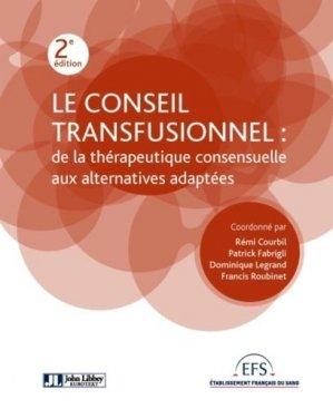 Le conseil transfusionnel : de la thérapeutique consensuelle aux alternatives adaptées-john libbey eurotext-9782742014231