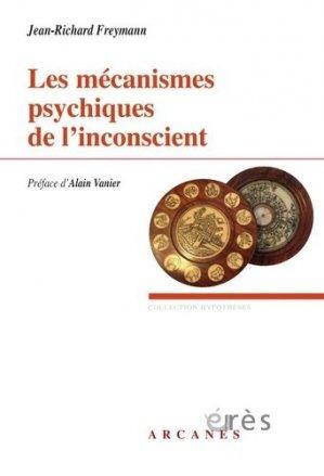 Les mécanismes psychiques de l'inconscient-erès-9782749263007