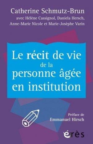 Le récit de vie de la personne agée en institution-Erès-9782749263595