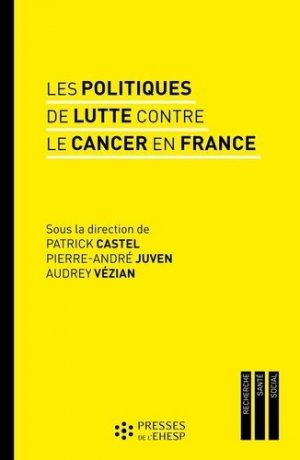Les politiques de lutte contre le cancer-presses de l'ehesp-9782810907267