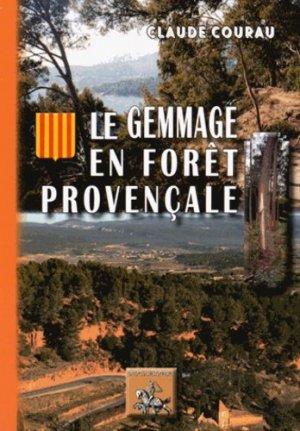 Le gemmage en forêt provençale - des regionalismes - 9782824005294