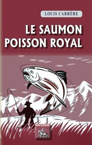 Le saumon - Poisson royal-des regionalismes-9782824008998