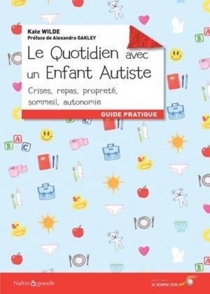 Le quotidien avec un enfant autiste : crises, repas, propreté, sommeil, autonomie : guide pratique-le souffle d'or-9782840586159