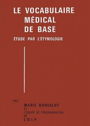 Le vocabulaire médical de base : 2 volumes - oip - 9782853100021