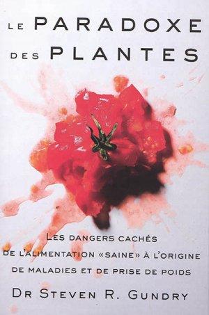Le paradoxe des plantes : les dangers cachés de l'alimentation saine à l'origine de maladies et de prise de poids-quanto-9782889152582
