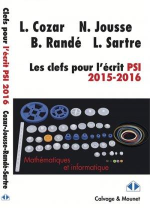 Les clefs pour l'écrit psi de mathématiques des concours 2016 / filière psi : ens, polytechnique, mi-calvage et mounet-9782916352565
