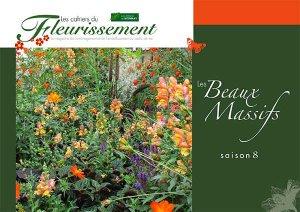 Les Beaux Massifs saison 8-horticulture et paysage-9782917465608