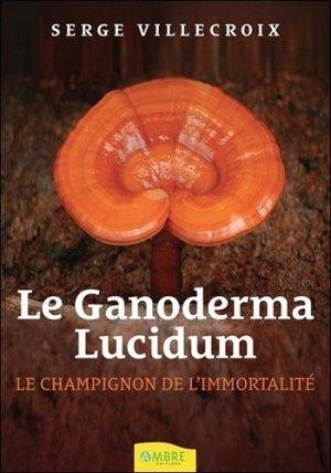 Le Ganoderma Lucidum-ambre -9782940500963