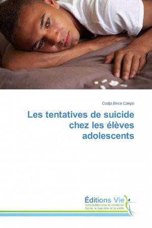 Les tentatives de suicide chez les élèves adolescents-éditions vie-9783639804003