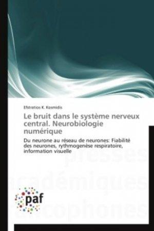 Le bruit dans le système nerveux central. Neurobiologie numérique-presses académiques francophones-9783838188119
