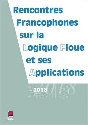 LFA 2018, rencontres francophones sur la logique floue et ses applications - cepadues - 9782364936775