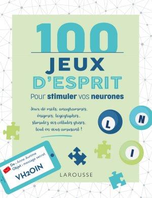 100 Jeux d'esprit pour stimuler vos neurones - larousse - 9782035975775