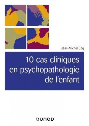10 cas cliniques en psychopathologie de l'enfant-dunod-9782100782888