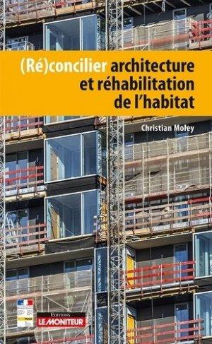 (Ré)concilier architecture et réhabilitation de l'habitat - le moniteur - 9782281141269