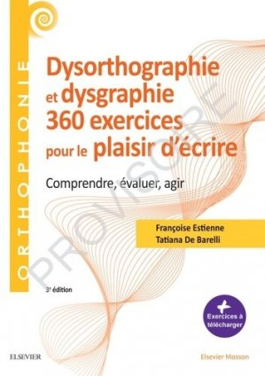 360 exercices en dysorthographie et dysgraphie-elsevier / masson-9782294762581