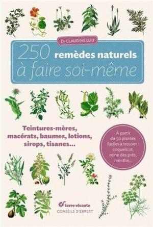 250 remèdes naturels à faire soi-même Teintures-mères