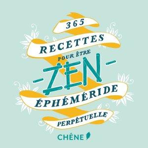 365 Recettes pour être zen-du chene-9782812318306