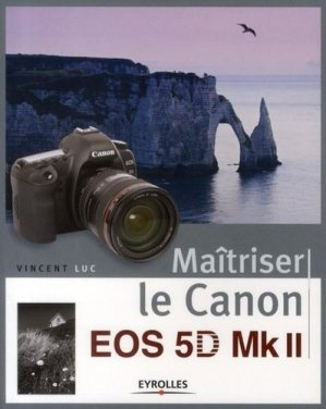 Maîtriser le canon EOS 5D Mk II-eyrolles-9782212673111