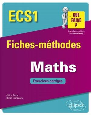 Mathématiques ECS1 - Fiches-méthodes et exercices corrigés-ellipses-9782340026124